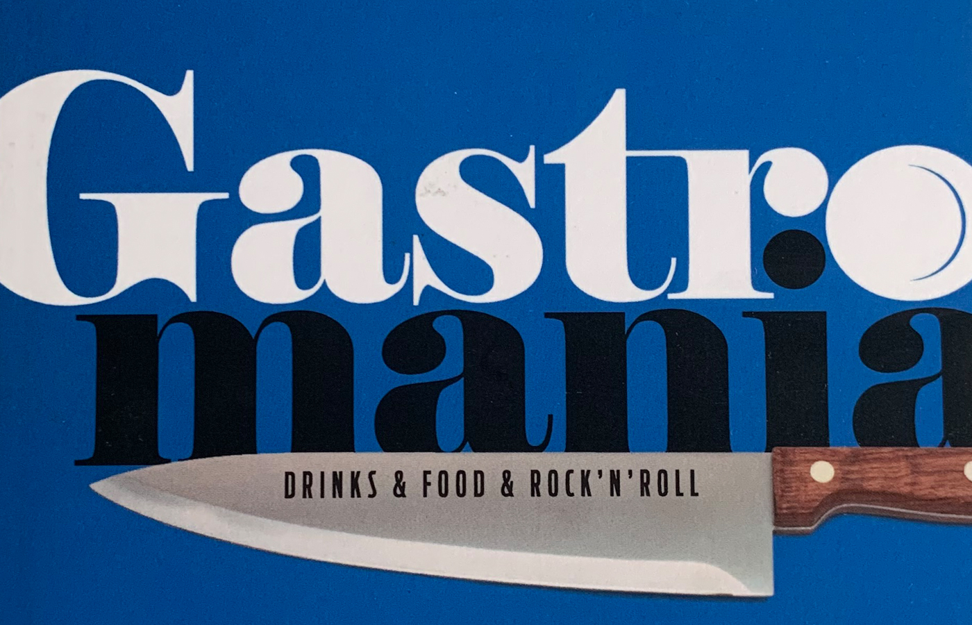 Gastromania: Drinks & Food & Rock'n'Roll